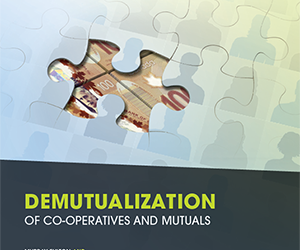Demutualization of Co-operatives and Mutuals