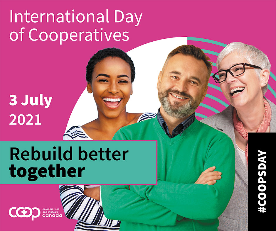 Poster for the International Day of Cooperatives - 3 July 2021 - Theme: Rebuild better together - #coopsdays
