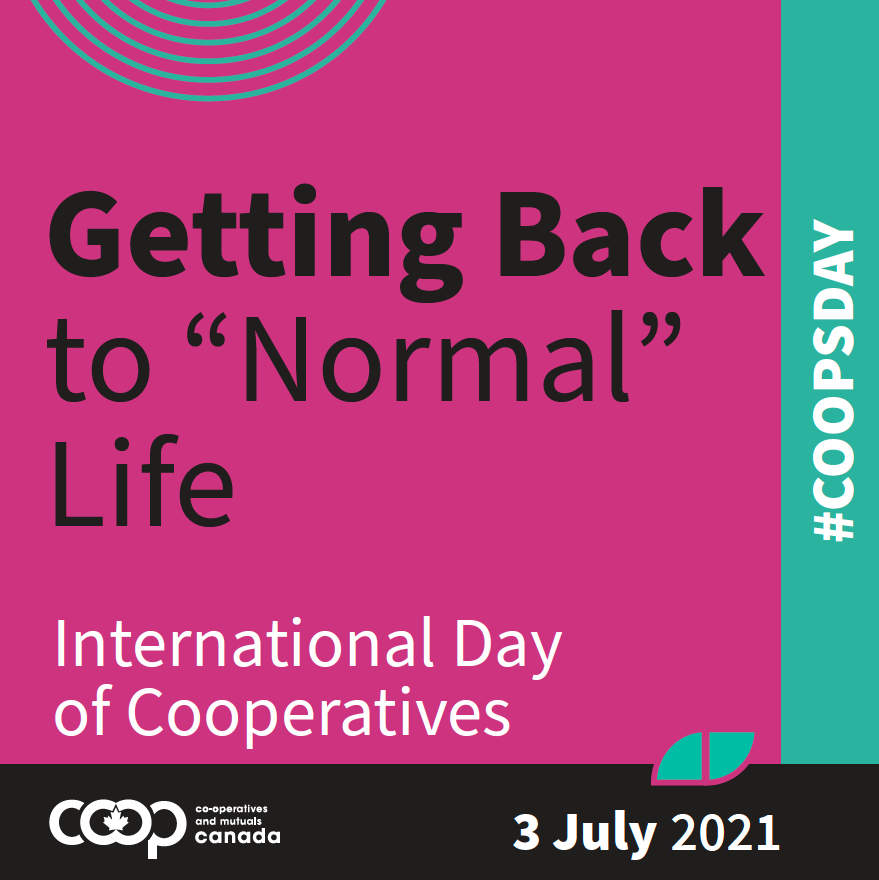 """Getting back to """"Normal"""" Life, International Day of Cooperatives, 3 July 2021 #coopsday"""